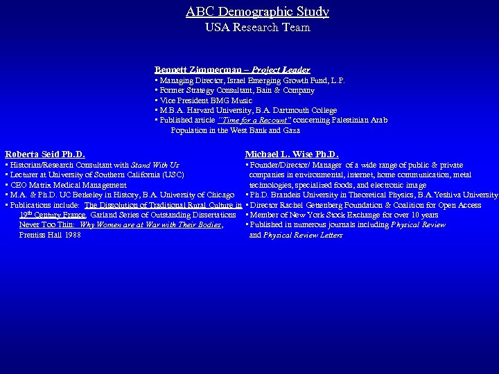 ABC Demographic Study USA Research Team Bennett Zimmerman – Project Leader • Managing Director,