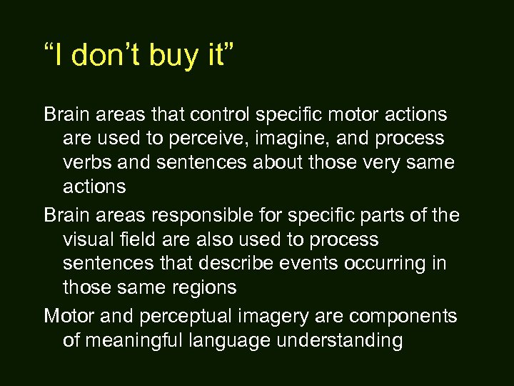 """""""I don't buy it"""" Brain areas that control specific motor actions are used to"""