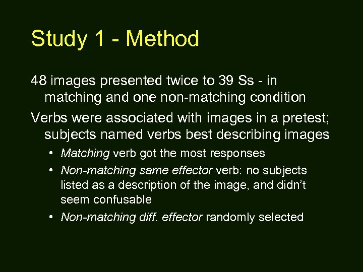 Study 1 - Method 48 images presented twice to 39 Ss - in matching