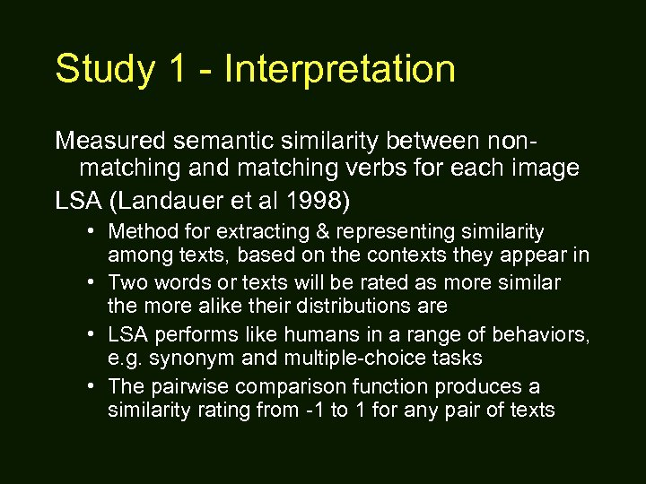 Study 1 - Interpretation Measured semantic similarity between nonmatching and matching verbs for each