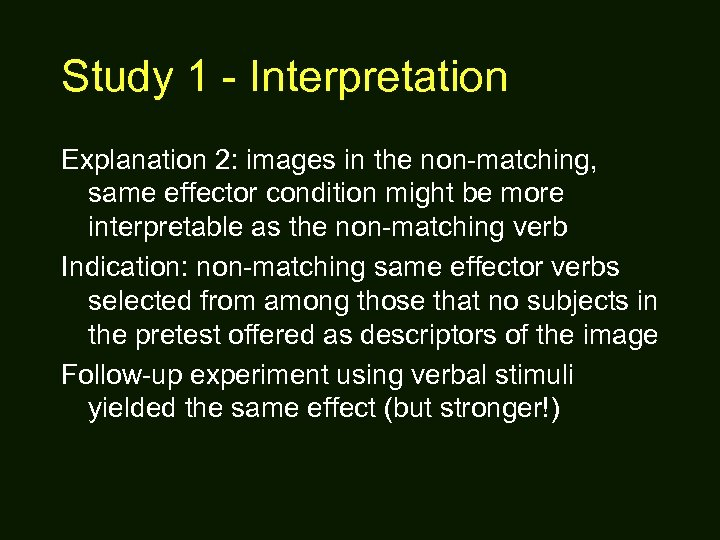 Study 1 - Interpretation Explanation 2: images in the non-matching, same effector condition might