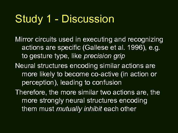 Study 1 - Discussion Mirror circuits used in executing and recognizing actions are specific
