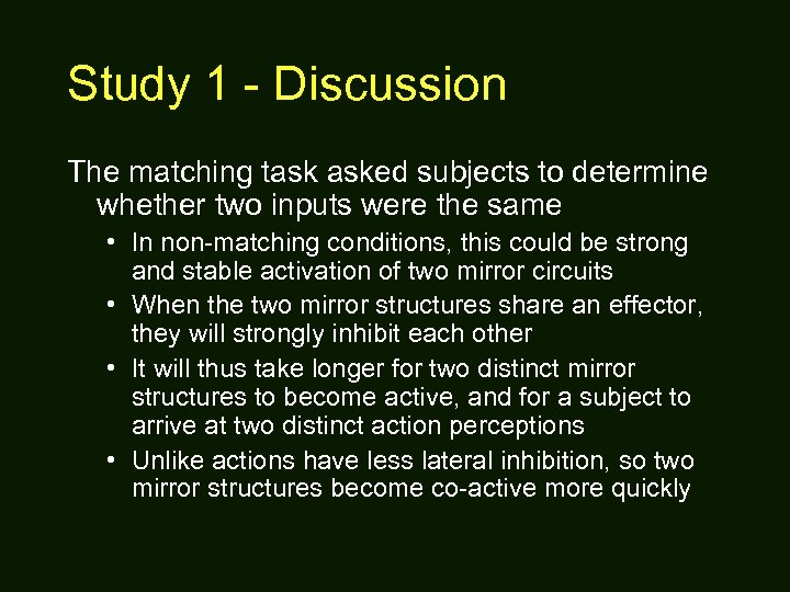 Study 1 - Discussion The matching task asked subjects to determine whether two inputs