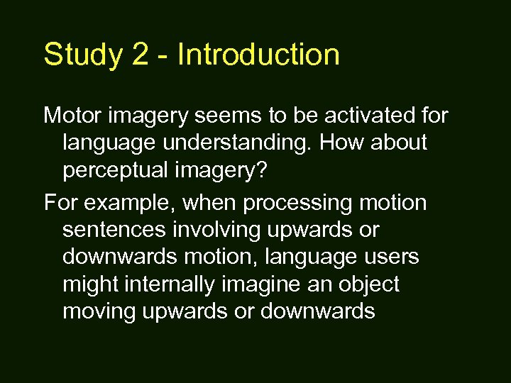 Study 2 - Introduction Motor imagery seems to be activated for language understanding. How