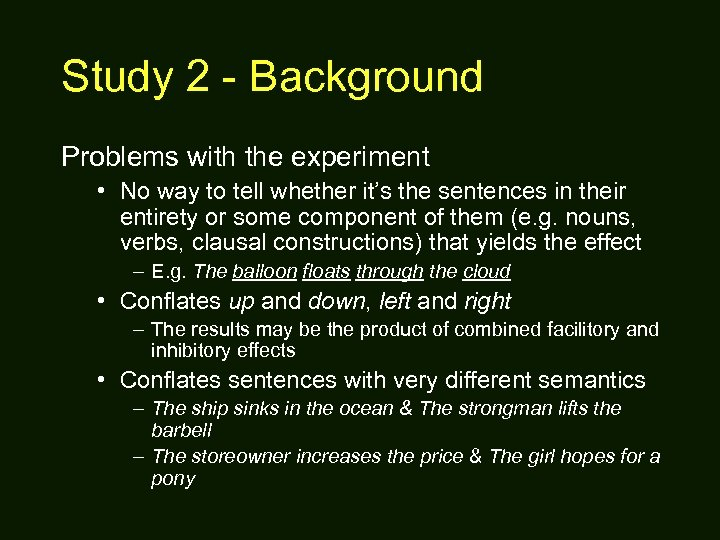 Study 2 - Background Problems with the experiment • No way to tell whether