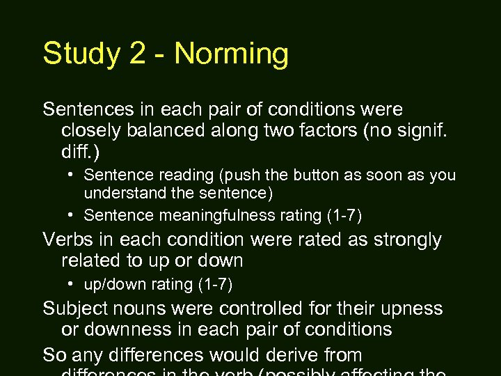 Study 2 - Norming Sentences in each pair of conditions were closely balanced along