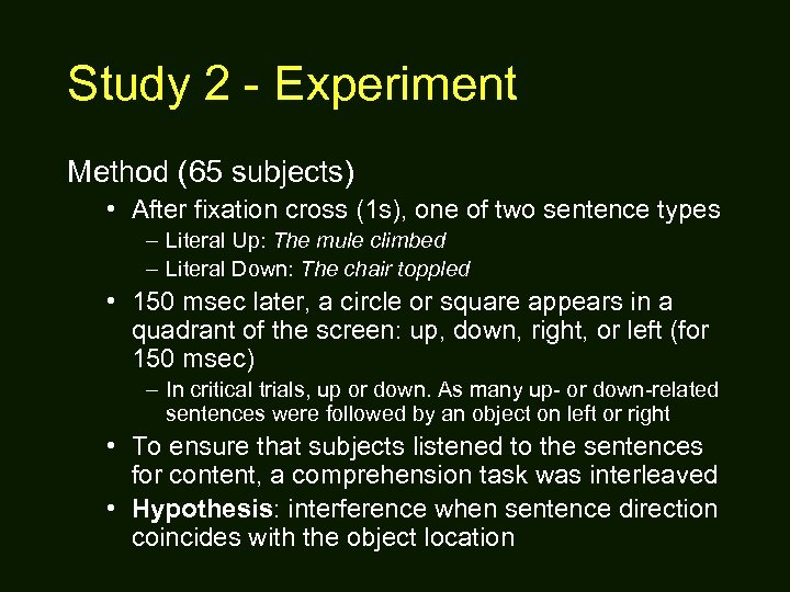 Study 2 - Experiment Method (65 subjects) • After fixation cross (1 s), one