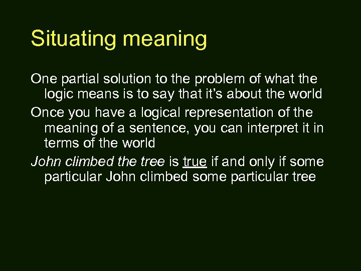 Situating meaning One partial solution to the problem of what the logic means is