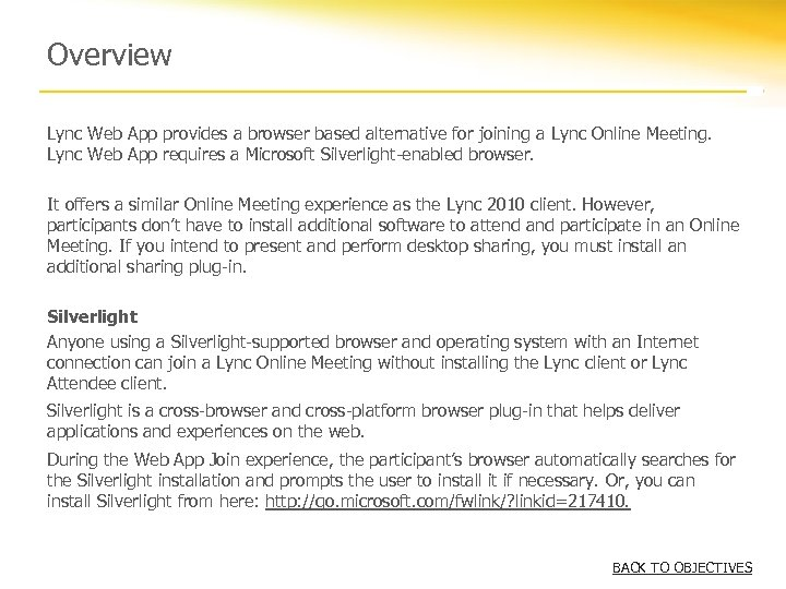 Overview Lync Web App provides a browser based alternative for joining a Lync Online