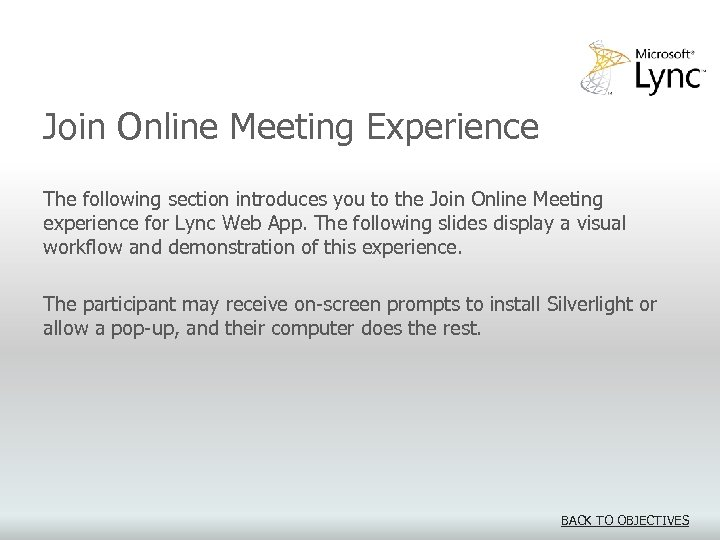 Join Online Meeting Experience The following section introduces you to the Join Online Meeting