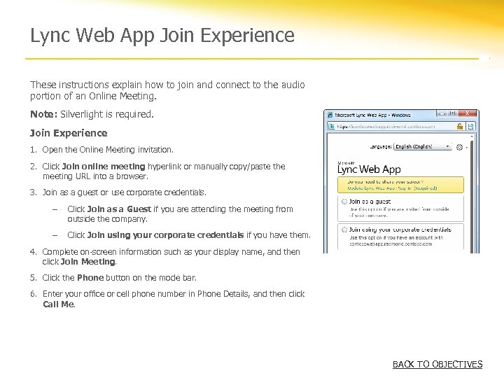Lync Web App Join Experience These instructions explain how to join and connect to