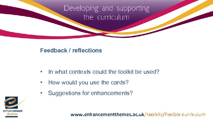 Feedback / reflections • In what contexts could the toolkit be used? • How