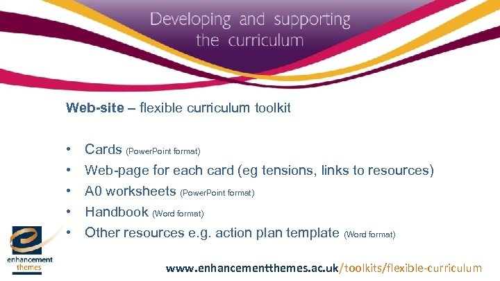 Web-site – flexible curriculum toolkit • • • Cards (Power. Point format) Web-page for