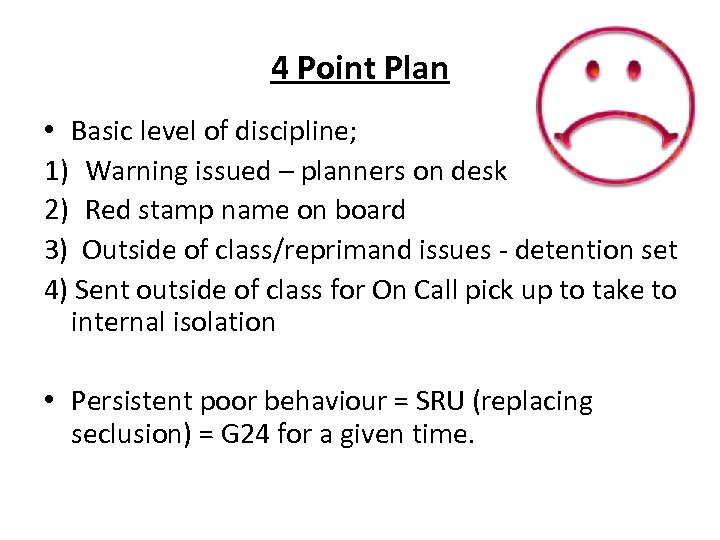 4 Point Plan • Basic level of discipline; 1) Warning issued – planners on