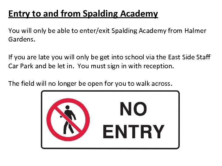 Entry to and from Spalding Academy You will only be able to enter/exit Spalding