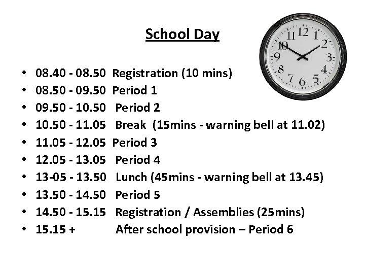 School Day • • • 08. 40 - 08. 50 Registration (10 mins) 08.