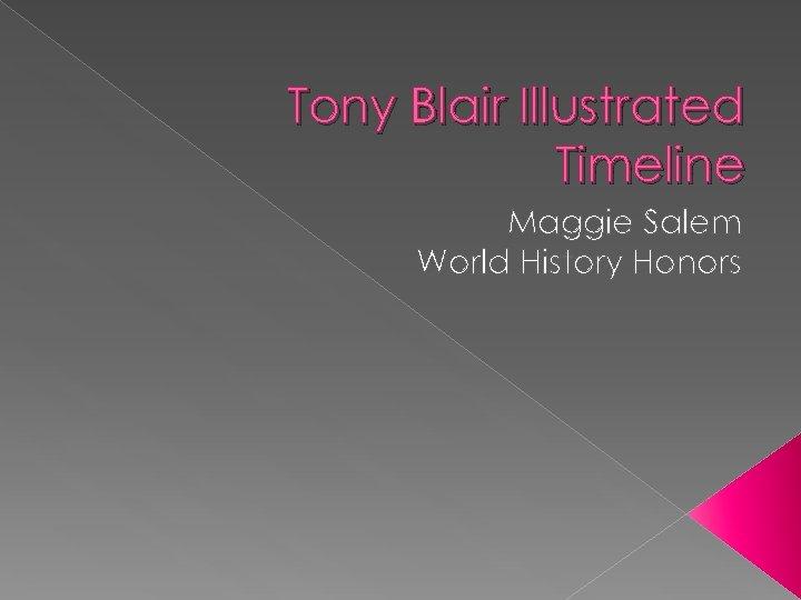 Tony Blair Illustrated Timeline Maggie Salem World History Honors