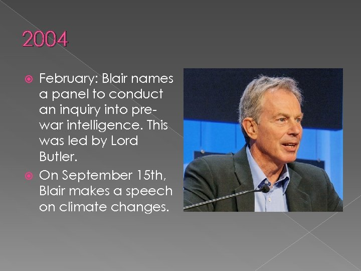 2004 February: Blair names a panel to conduct an inquiry into prewar intelligence. This