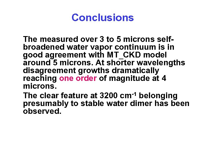 Conclusions The measured over 3 to 5 microns selfbroadened water vapor continuum is in