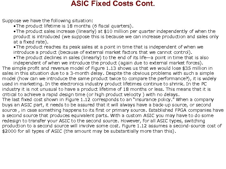 ASIC Fixed Costs Cont. Suppose we have the following situation: • The product lifetime