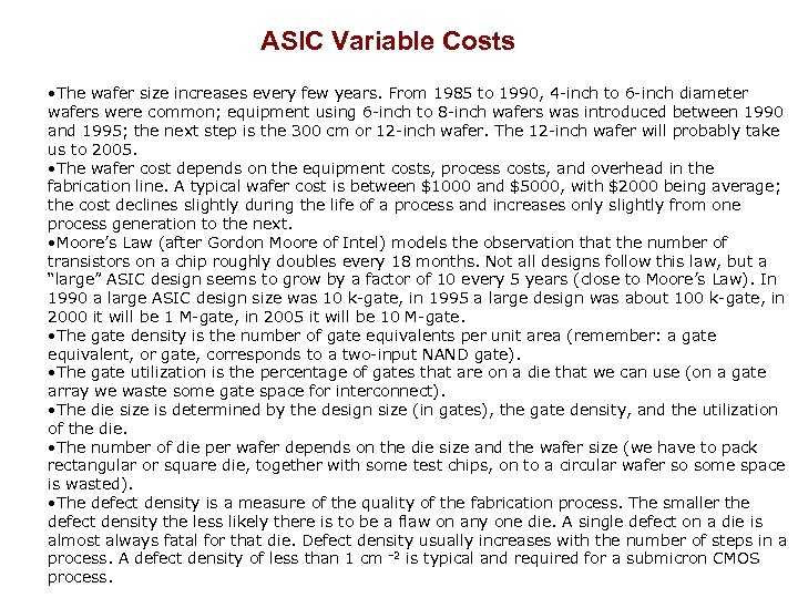 ASIC Variable Costs • The wafer size increases every few years. From 1985 to