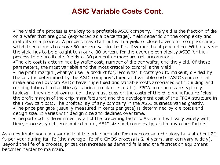 ASIC Variable Costs Cont. • The yield of a process is the key to
