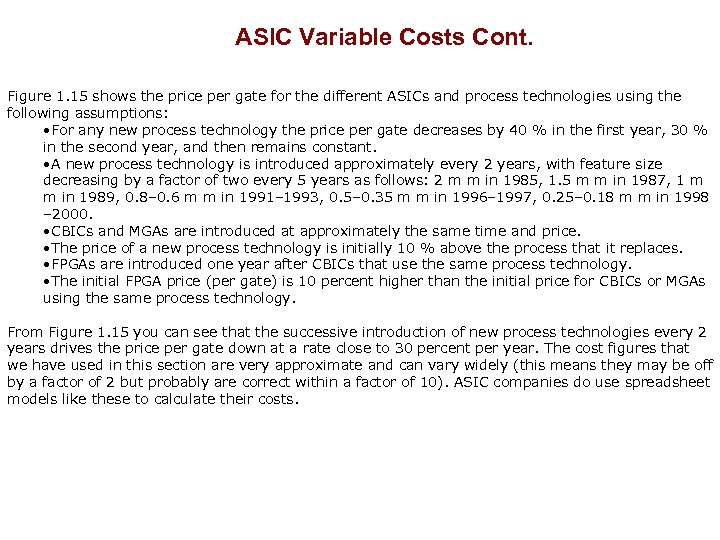 ASIC Variable Costs Cont. Figure 1. 15 shows the price per gate for the