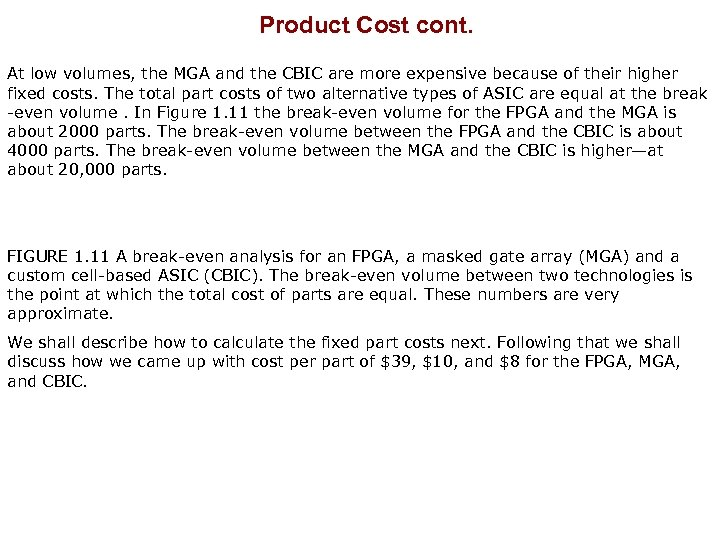 Product Cost cont. At low volumes, the MGA and the CBIC are more