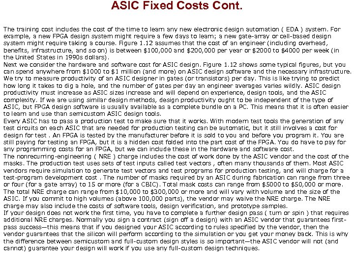 ASIC Fixed Costs Cont. The training cost includes the cost of the time to