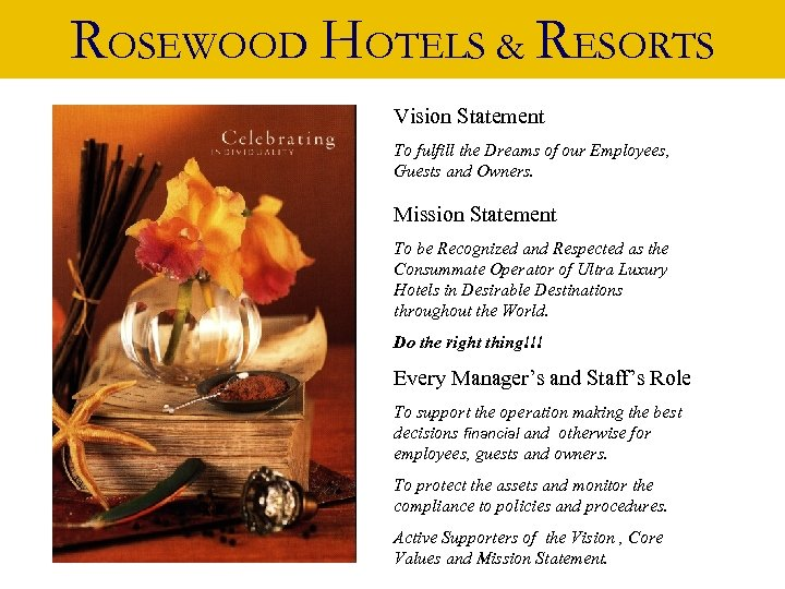 ROSEWOOD HOTELS &&RESORTS ROSEWOOD HOTELS RESORTS Vision Statement To fulfill the Dreams of our