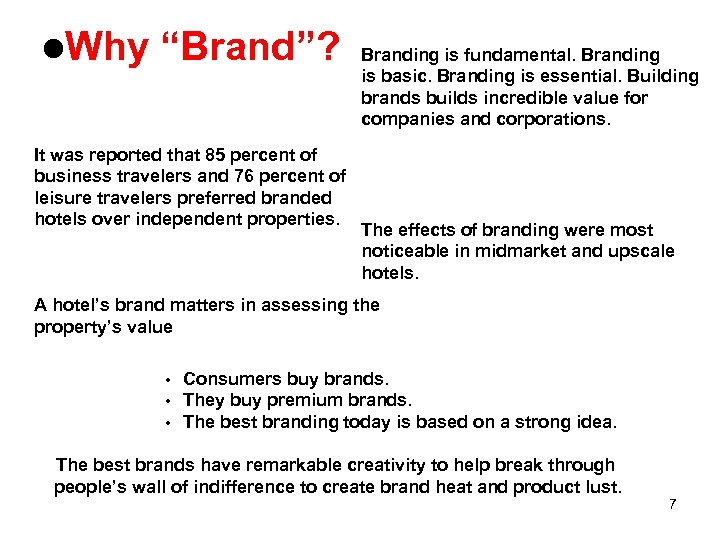 """l. Why """"Brand""""? It was reported that 85 percent of business travelers and 76"""