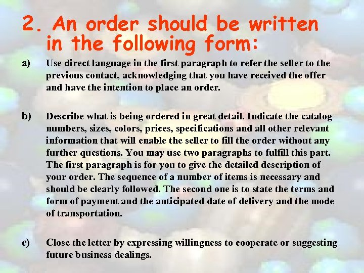 2. An order should be written in the following form: a) Use direct language