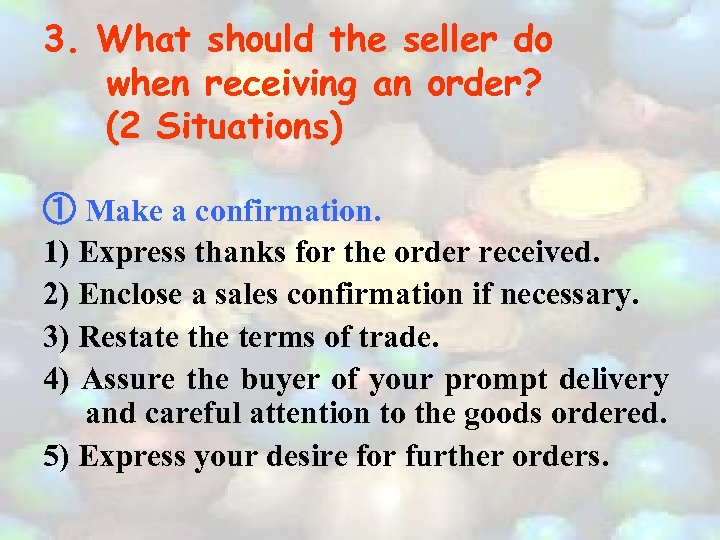 3. What should the seller do when receiving an order? (2 Situations) ① Make