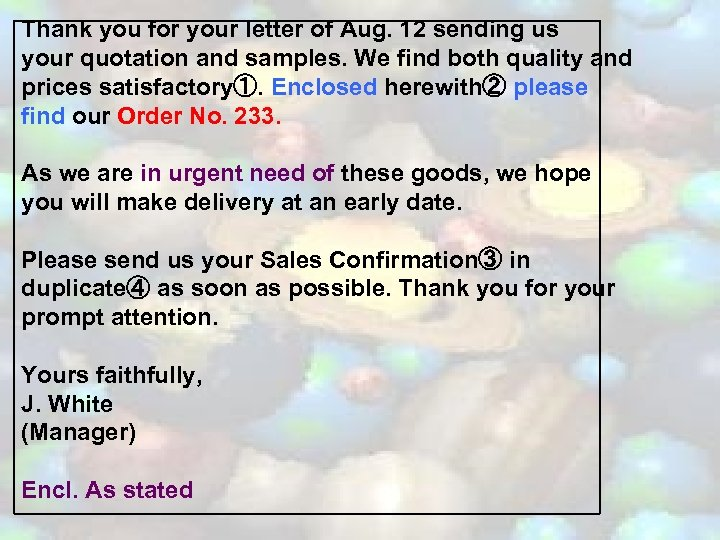 Thank you for your letter of Aug. 12 sending us your quotation and samples.