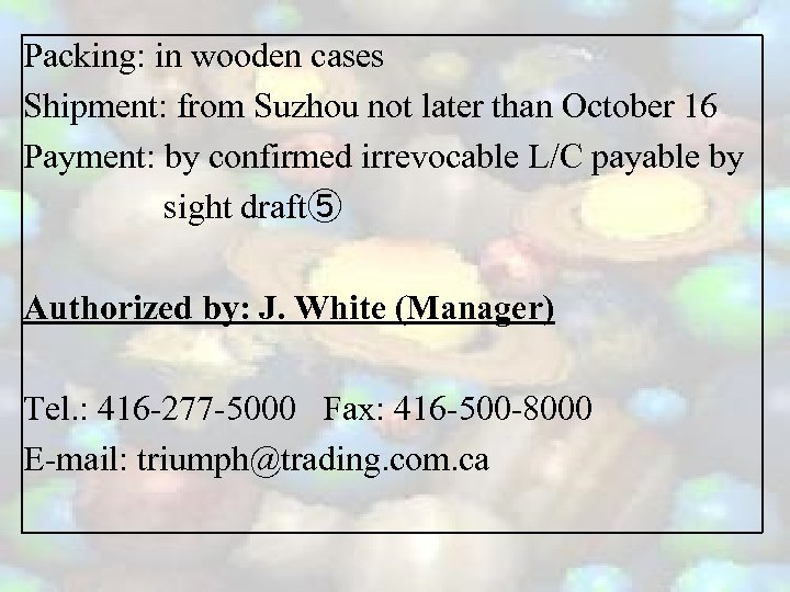 Packing: in wooden cases Shipment: from Suzhou not later than October 16 Payment: by