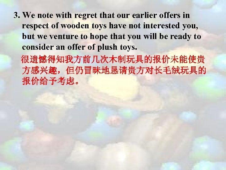 3. We note with regret that our earlier offers in respect of wooden toys