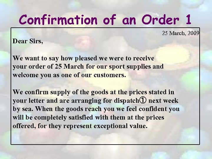 Confirmation of an Order 1 25 March, 2009 Dear Sirs, We want to say