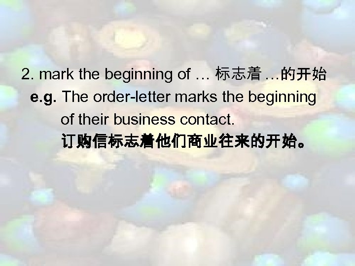2. mark the beginning of … 标志着 …的开始 e. g. The order-letter marks the