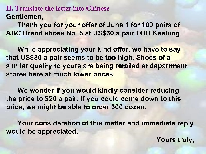 II. Translate the letter into Chinese Gentlemen, Thank you for your offer of June