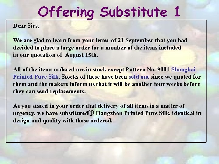 Offering Substitute 1 Dear Sirs, We are glad to learn from your letter of