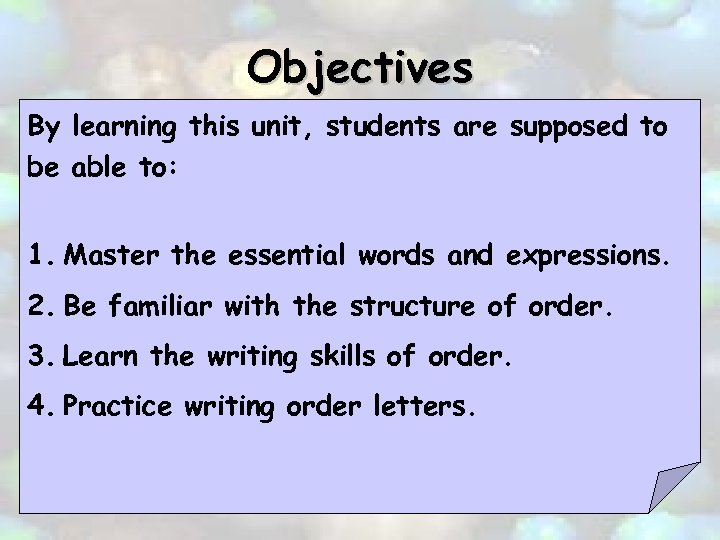 Objectives By learning this unit, students are supposed to be able to: 1. Master
