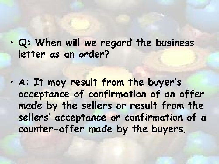 • Q: When will we regard the business letter as an order? •