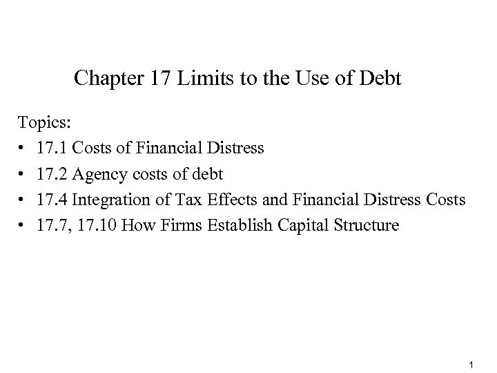 Chapter 17 Limits to the Use of Debt Topics: • 17. 1 Costs of