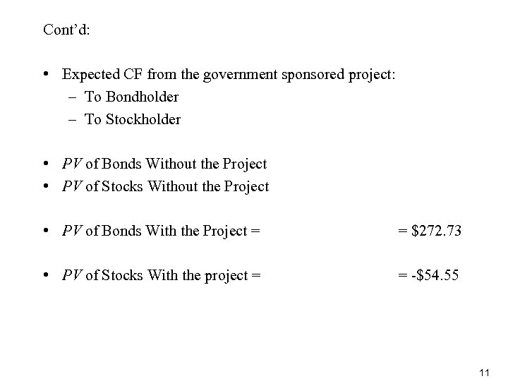 Cont'd: • Expected CF from the government sponsored project: – To Bondholder – To
