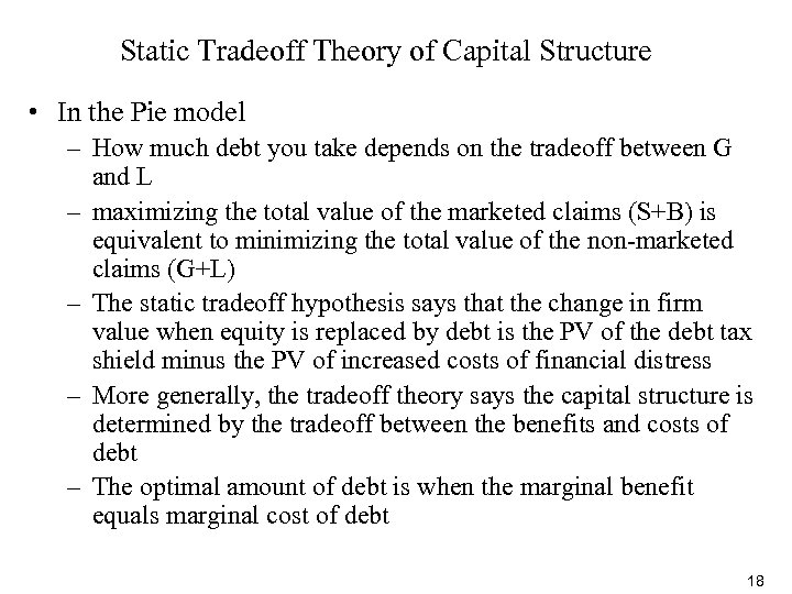Static Tradeoff Theory of Capital Structure • In the Pie model – How much