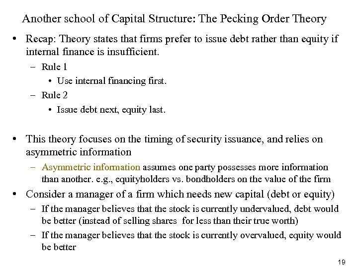 Another school of Capital Structure: The Pecking Order Theory • Recap: Theory states that