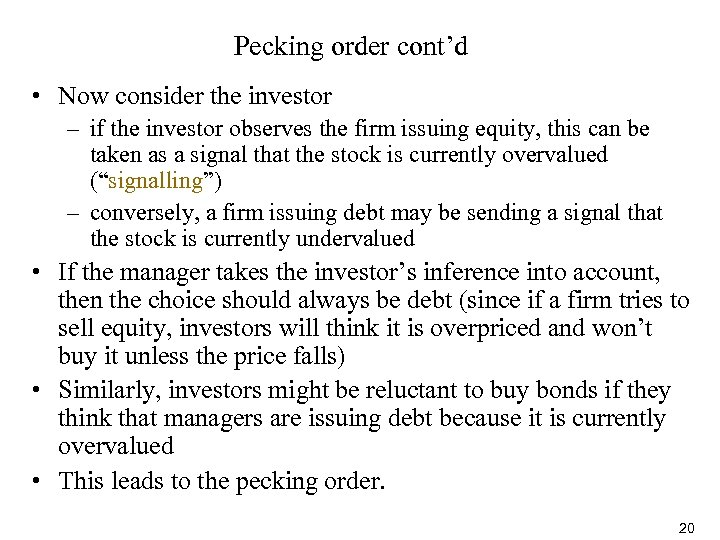 Pecking order cont'd • Now consider the investor – if the investor observes the
