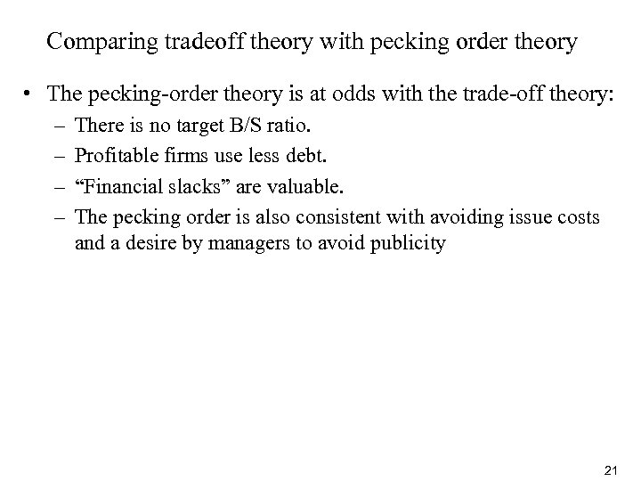 Comparing tradeoff theory with pecking order theory • The pecking-order theory is at odds
