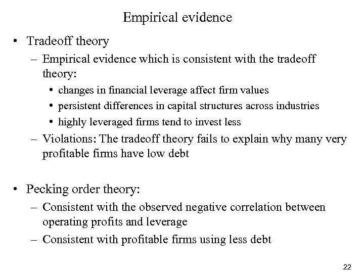 Empirical evidence • Tradeoff theory – Empirical evidence which is consistent with the tradeoff