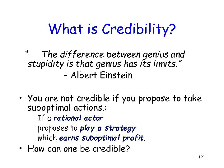 "What is Credibility? "" The difference between genius and stupidity is that genius has"